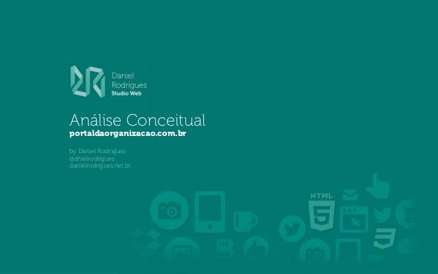 Análise Conceitual portaldaorganizacao.com.br by Daniel Rodrigues @dnielrodrigues danielrodrigues.net.br