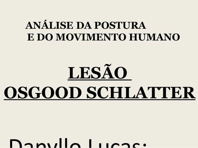 ANÁLISE DA POSTURA E DO MOVIMENTO HUMANO LESÃO OSGOOD SCHLATTER