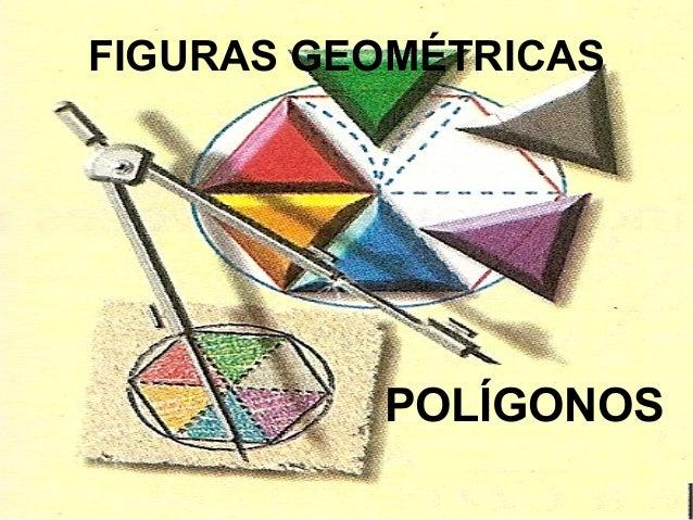 FIGURAS GEOMÉTRICAS POLÍGONOS