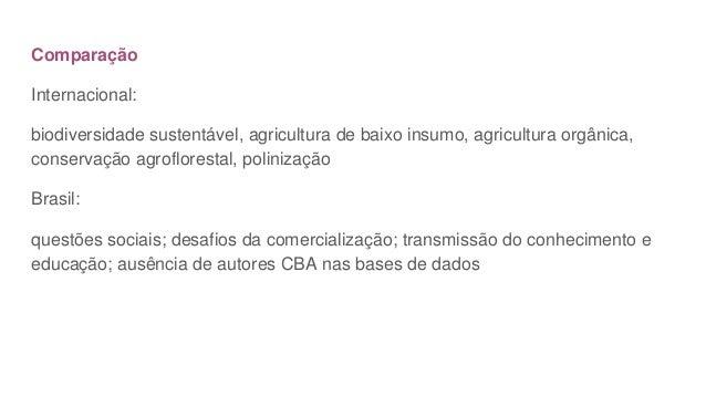 Comparação Internacional: biodiversidade sustentável, agricultura de baixo insumo, agricultura orgânica, conservação agrof...