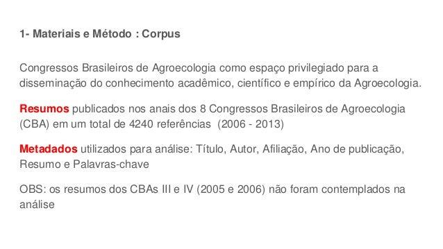 1- Materiais e Método : Corpus Congressos Brasileiros de Agroecologia como espaço privilegiado para a disseminação do conh...