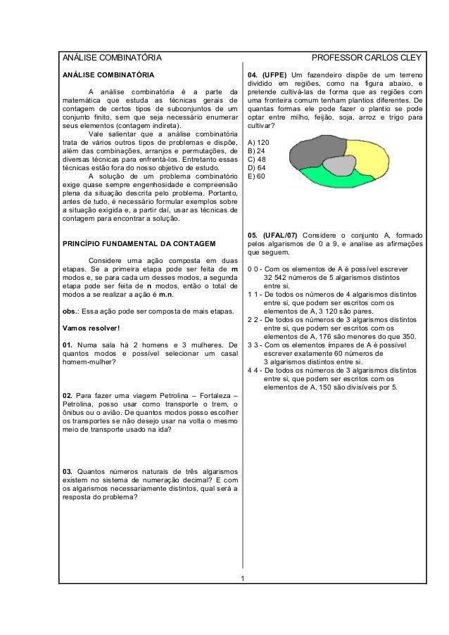 ANÁLISE COMBINATÓRIA PROFESSOR CARLOS CLEY 1 ANÁLISE COMBINATÓRIA A análise combinatória é a parte da matemática que estud...