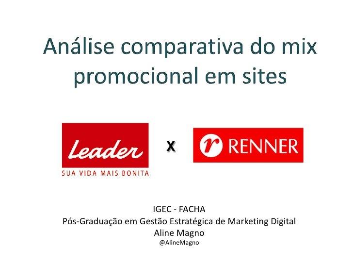 Análise comparativa do mix promocional em sites<br />X<br />IGEC - FACHA<br />Pós-Graduação em Gestão Estratégica de Marke...