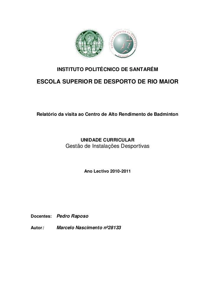 INSTITUTO POLITÉCNICO DE SANTARÉM  ESCOLA SUPERIOR DE DESPORTO DE RIO MAIOR  Relatório da visita ao Centro de Alto Rendime...