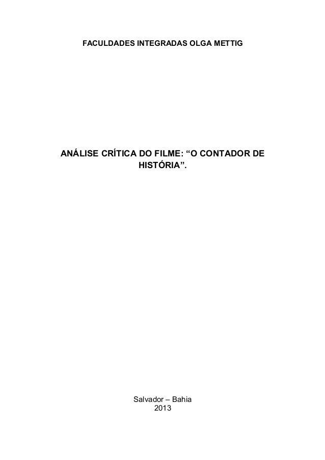 """FACULDADES INTEGRADAS OLGA METTIG ANÁLISE CRÍTICA DO FILME: """"O CONTADOR DE HISTÓRIA"""". Salvador – Bahia 2013"""