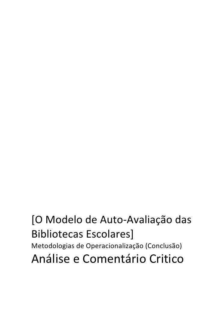 [O Modelo de Auto-Avaliação das Bibliotecas Escolares] Metodologias de Operacionalização (Conclusão) Análise e Comentário ...