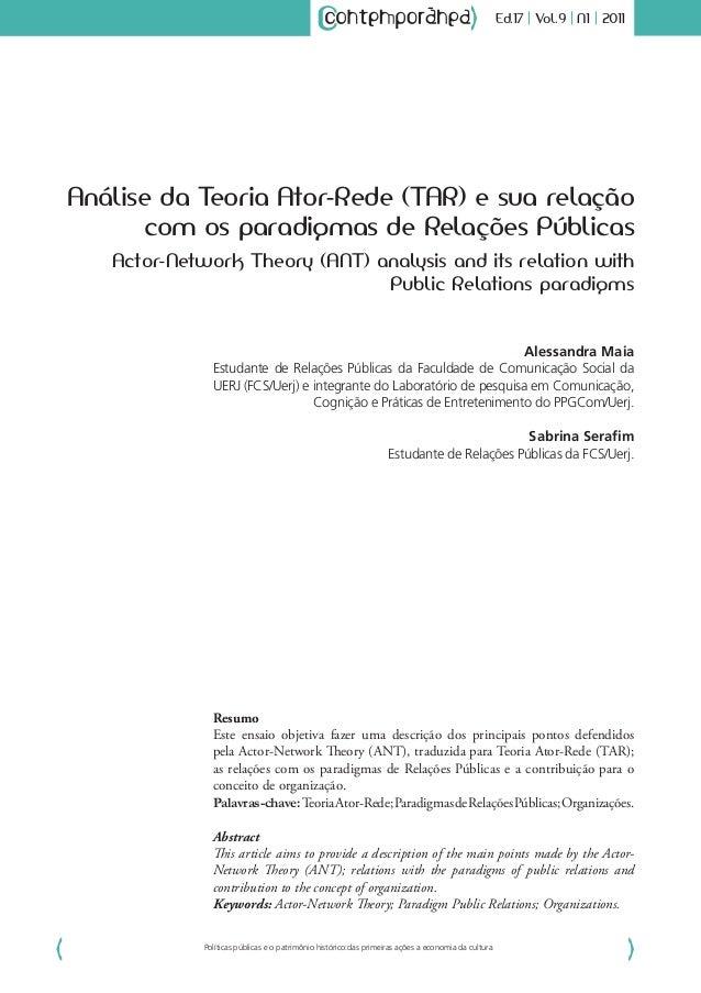 Resumo Este ensaio objetiva fazer uma descrição dos principais pontos defendidos pela Actor-Network Theory (ANT), traduzid...