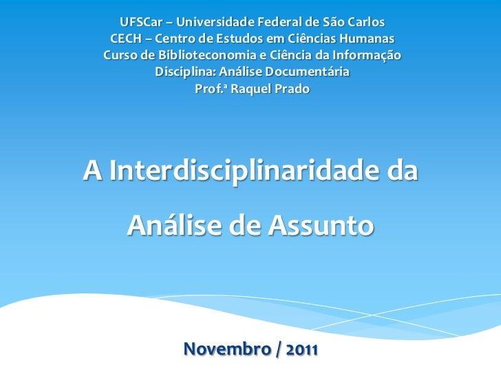 UFSCar – Universidade Federal de São Carlos  CECH – Centro de Estudos em Ciências Humanas Curso de Biblioteconomia e Ciênc...