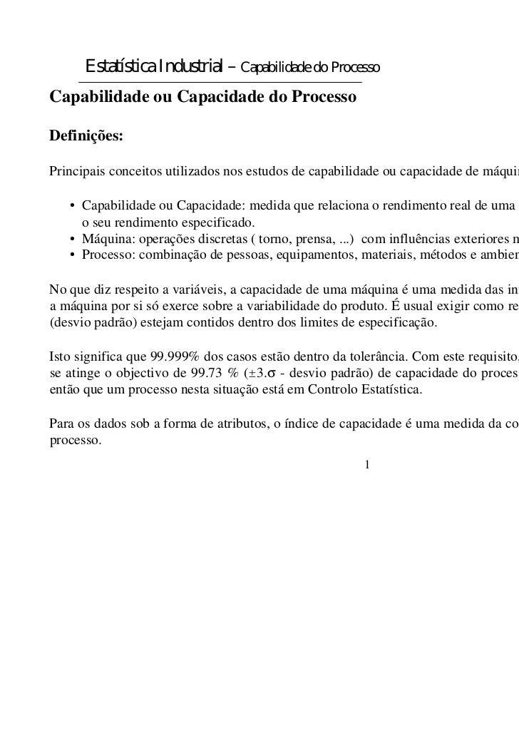 Estatística Industrial – Capabilidade do ProcessoCapabilidade ou Capacidade do ProcessoDefinições:Principais conceitos uti...