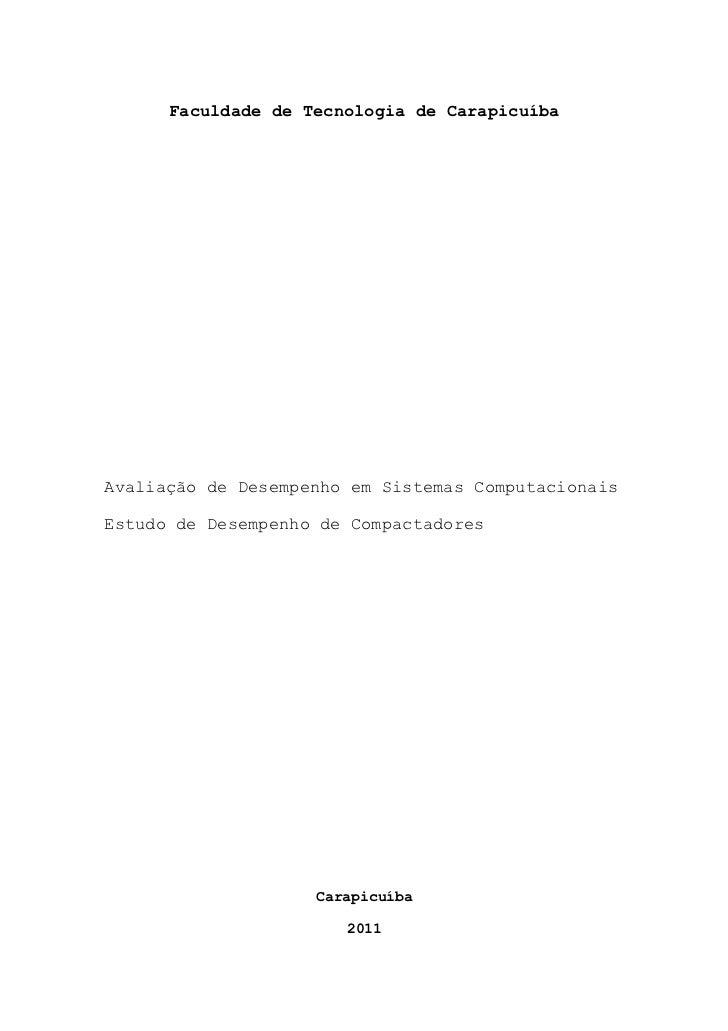 Faculdade de Tecnologia de CarapicuíbaAvaliação de Desempenho em Sistemas ComputacionaisEstudo de Desempenho de Compactado...
