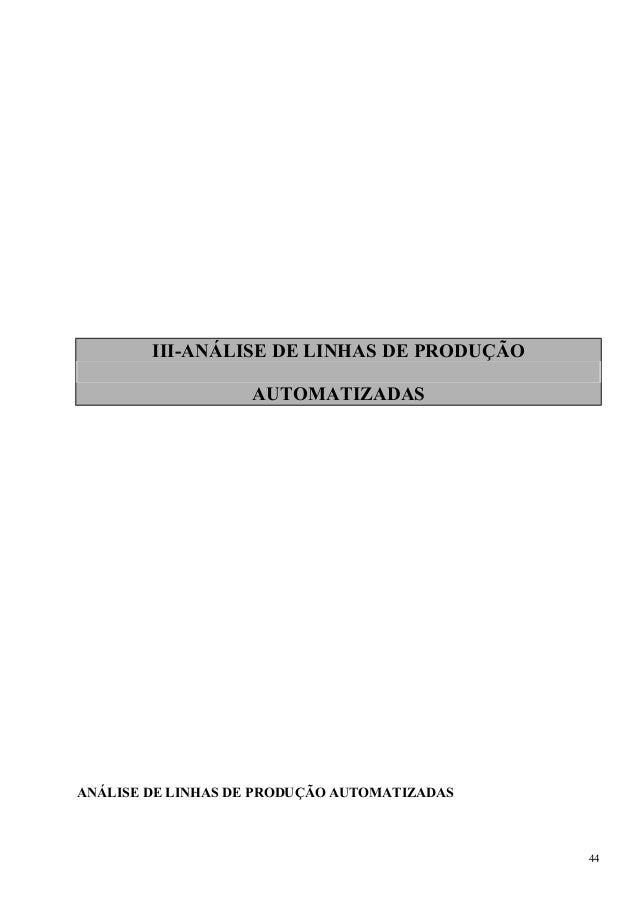 III-ANÁLISE DE LINHAS DE PRODUÇÃO AUTOMATIZADAS ANÁLISE DE LINHAS DE PRODUÇÃO AUTOMATIZADAS 44