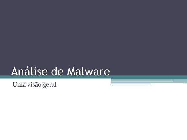 Análise de Malware Uma visão geral