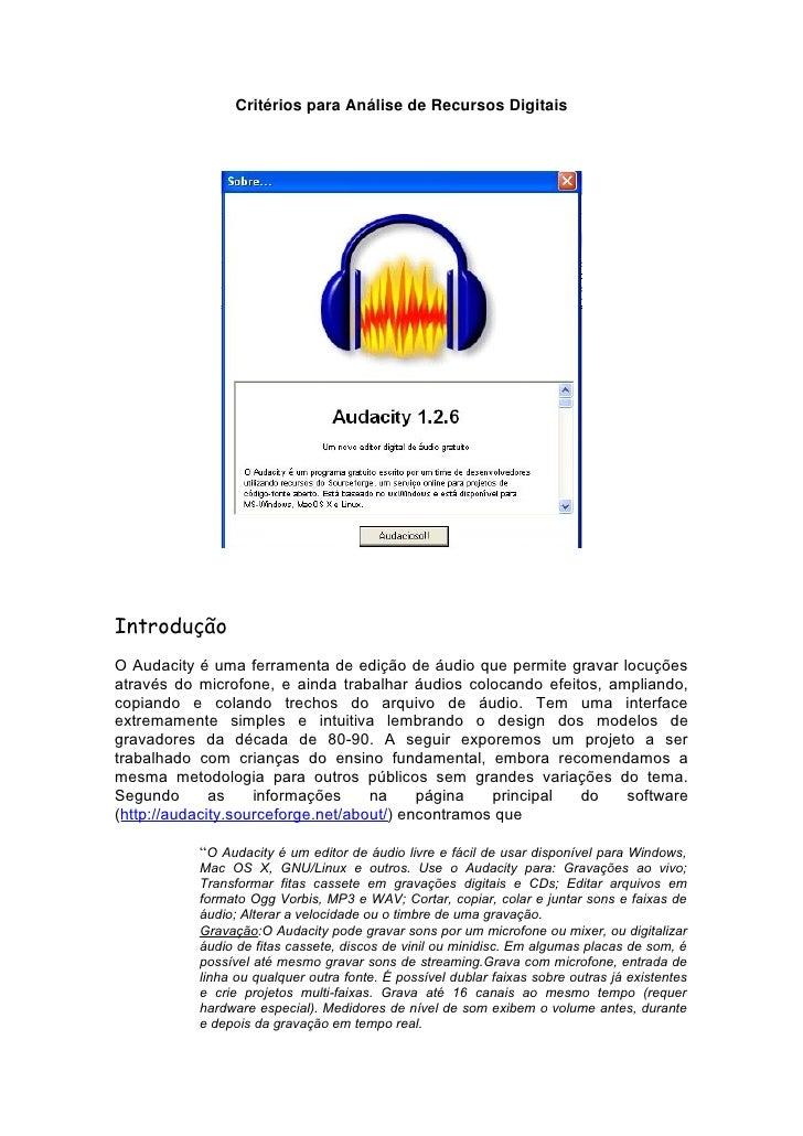 Critérios para Análise de Recursos Digitais     Introdução O Audacity é uma ferramenta de edição de áudio que permite grav...