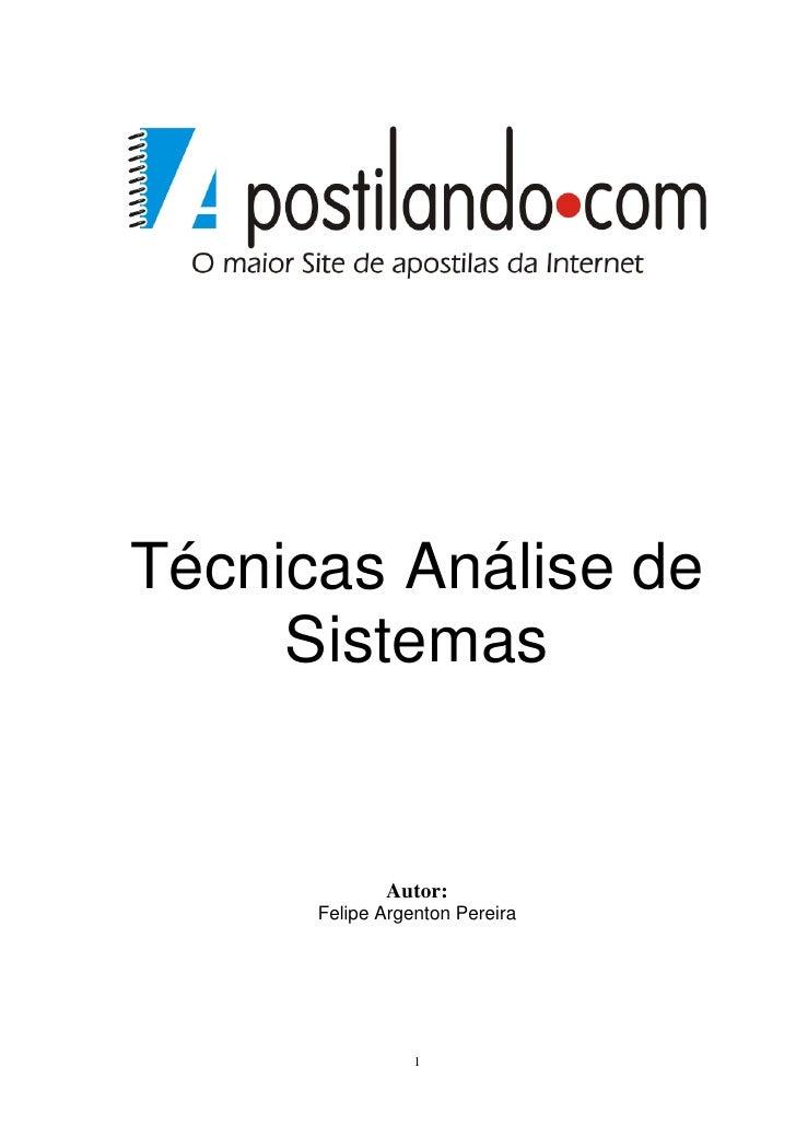 Técnicas Análise de     Sistemas             Autor:      Felipe Argenton Pereira                 1