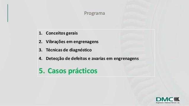Curso de Análise de Vibrações em Engrenagens V Casos Práticos Slide 3