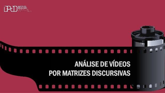 ANÁLISE DE VÍDEOS POR MATRIZES DISCURSIVAS