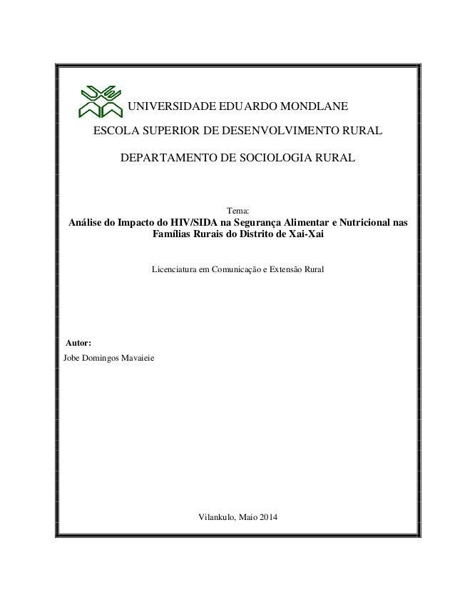 UNIVERSIDADE EDUARDO MONDLANE ESCOLA SUPERIOR DE DESENVOLVIMENTO RURAL DEPARTAMENTO DE SOCIOLOGIA RURAL Tema: Análise do I...