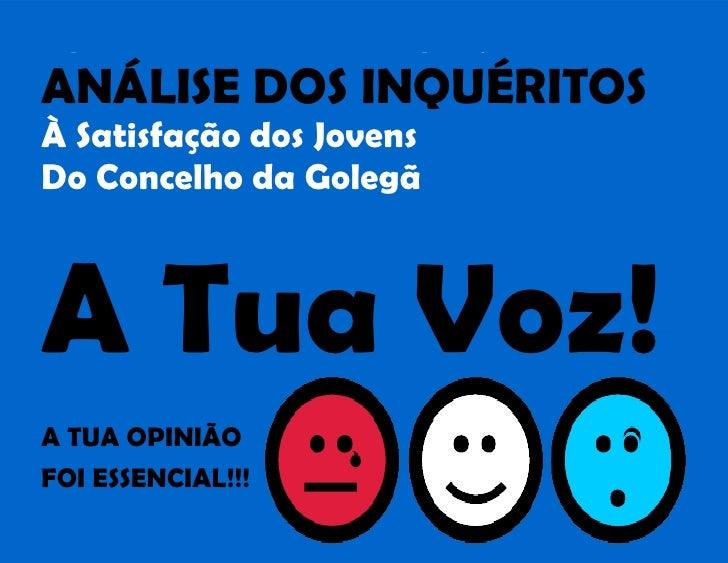 ANÁLISE DOS INQUÉRITOS À Satisfação dos Jovens Do Concelho da Golegã    A Tua Voz! A TUA OPINIÃO FOI ESSENCIAL!!!