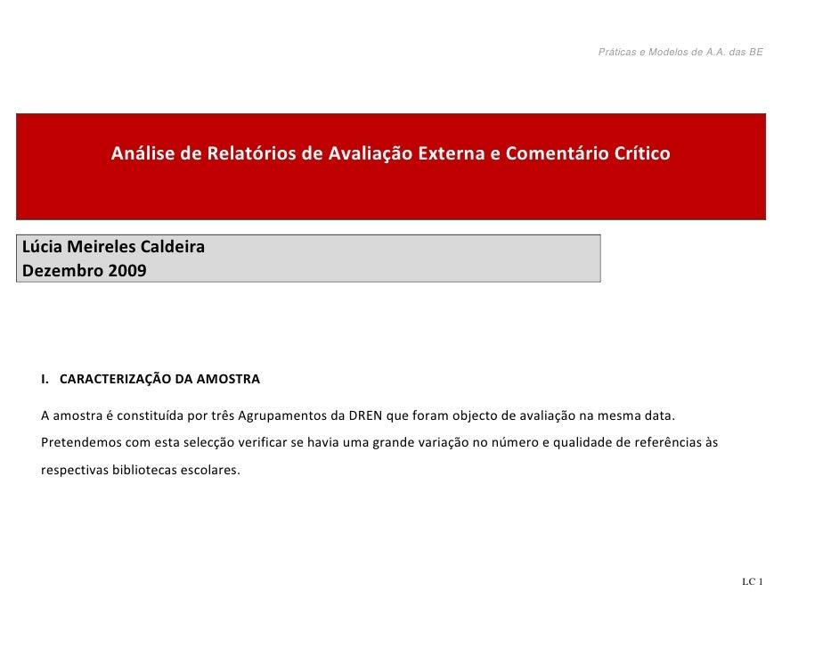 Práticas e Modelos de A.A. das BE                  Análise de Relatórios de Avaliação Externa e Comentário Crítico    Lúci...