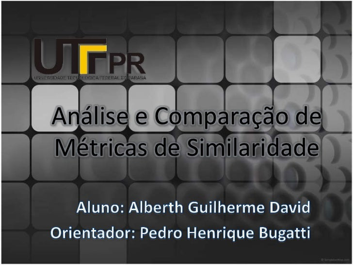 Análise e Comparação deMétricas de Similaridade