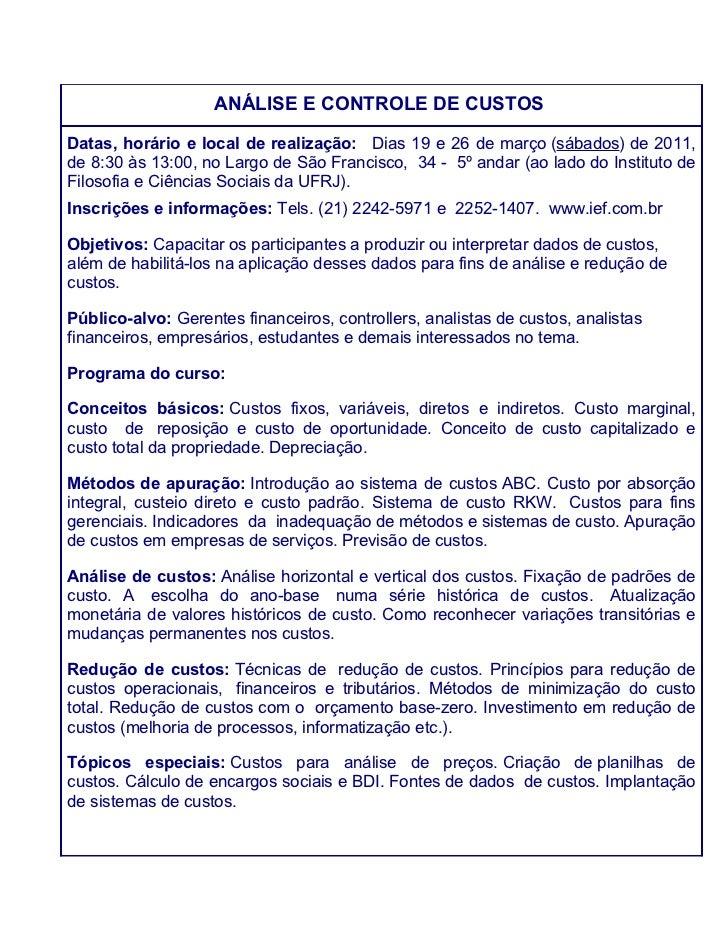 ANÁLISE E CONTROLE DE CUSTOSDatas, horário e local de realização: Dias 19 e 26 de março (sábados) de 2011,de 8:30 às 13:00...