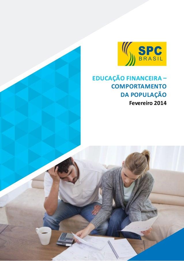 Educação Financeira – Comportamento da População Fevereiro 2014