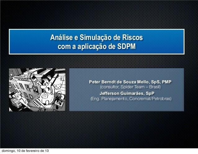 Análise e Simulação de Riscos                                   com a aplicação de SDPM                                   ...