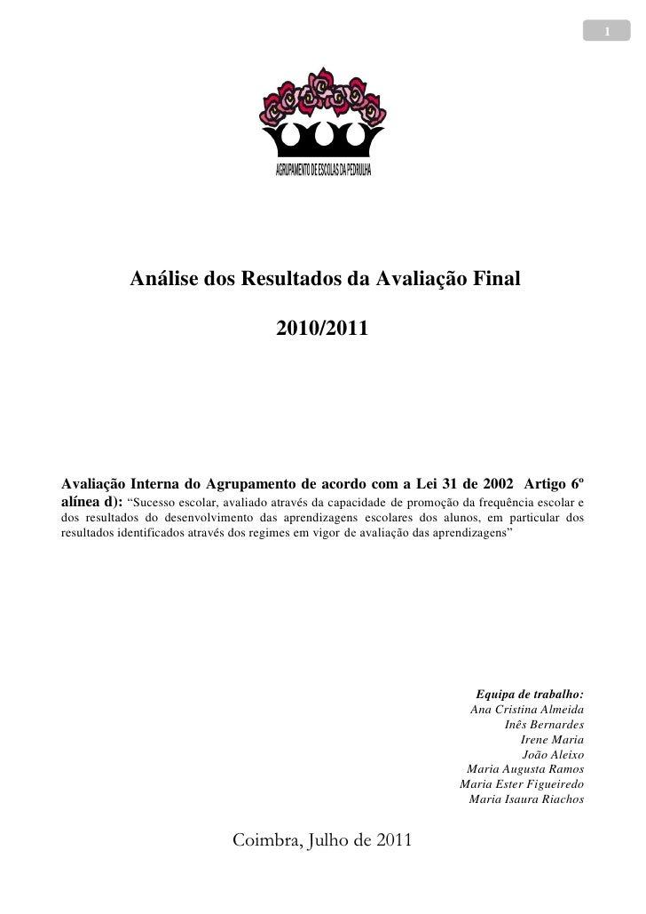 1            Análise dos Resultados da Avaliação Final                                       2010/2011Avaliação Interna do...
