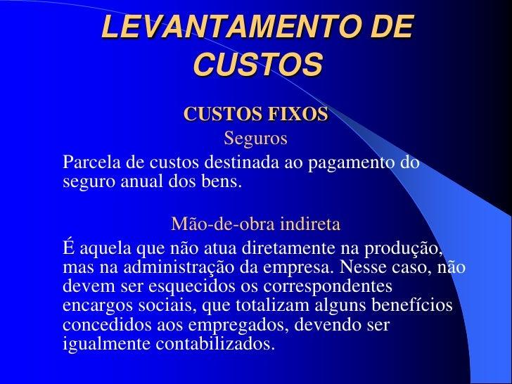 LEVANTAMENTO DE        CUSTOS               CUSTOS FIXOS                    SegurosParcela de custos destinada ao pagament...