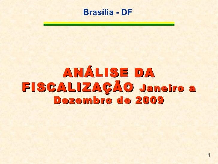 ANÁLISE DA FISCALIZAÇÃO  Janeiro a Dezembro de 2009