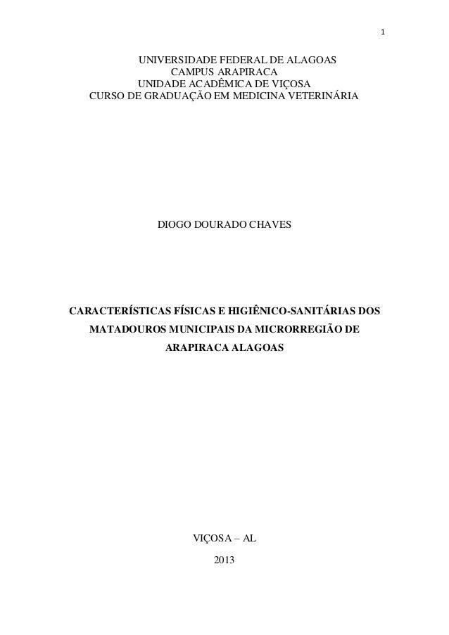 1 UNIVERSIDADE FEDERAL DE ALAGOAS CAMPUS ARAPIRACA UNIDADE ACADÊMICA DE VIÇOSA CURSO DE GRADUAÇÃO EM MEDICINA VETERINÁRIA ...