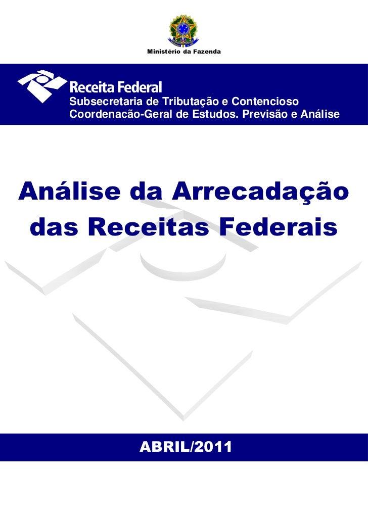 Ministério da Fazenda   Subsecretaria de Tributação e Contencioso   Coordenação-Geral de Estudos, Previsão e AnáliseAnális...
