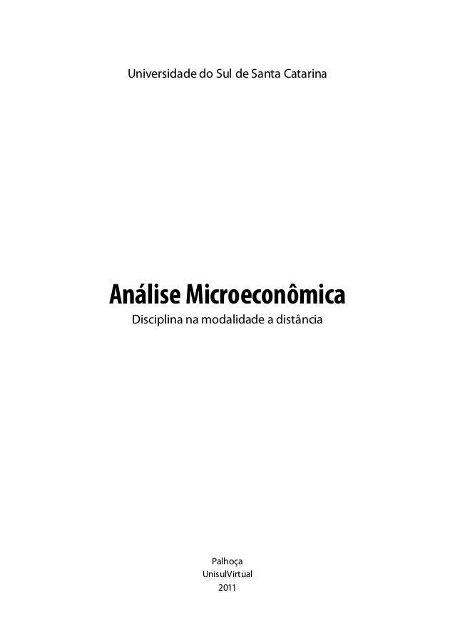 Universidade do Sul de Santa Catarina  Análise Microeconômica Disciplina na modalidade a distância  Palhoça UnisulVirtual ...