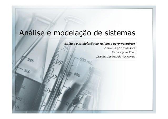 Análise e modelação de sistemas  Análise e modelação de sistemas agro-pecuários  2º ciclo Eng.ª Agronómica  Pedro Aguiar P...