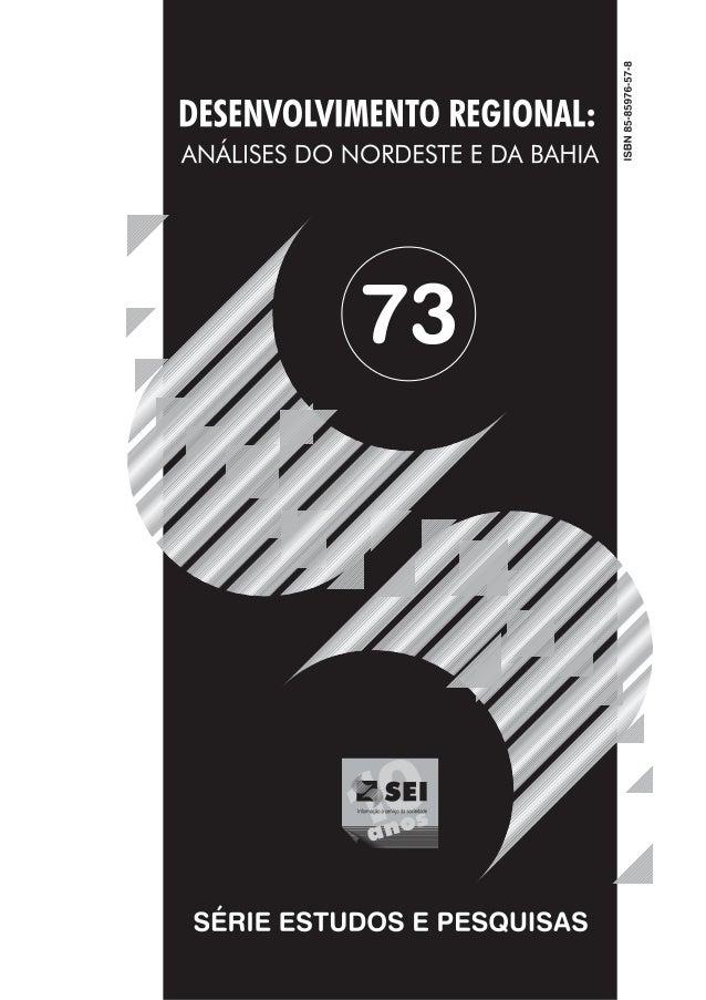 GOVERNO DA BAHIAGoverno do Estado da BahiaPaulo Ganem SoutoSecretaria do PlanejamentoArmando AvenaSuperintendência de Estu...
