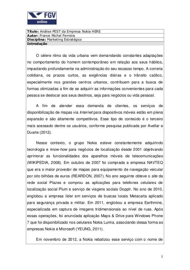 Título: Análise PEST da Empresa Nokia HERE Autor: France Michel Ferreira Disciplina: Marketing Estratégico Introdução  O c...