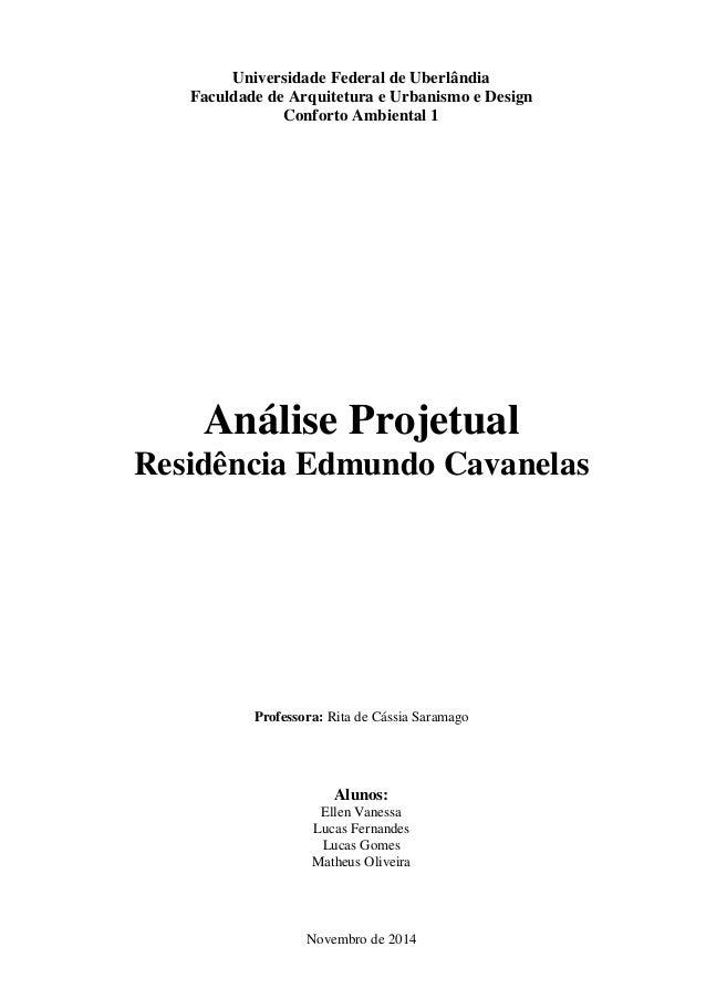 Universidade Federal de Uberlândia  Faculdade de Arquitetura e Urbanismo e Design  Conforto Ambiental 1  Análise Projetual...