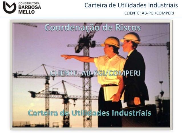 Carteira de Utilidades Industriais CLIENTE: AB-PGI/COMPERJ