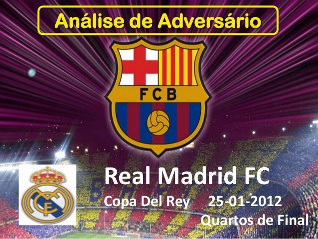 Análise de Adversário Real Madrid FC Copa Del Rey 25-01-2012 Quartos de Final