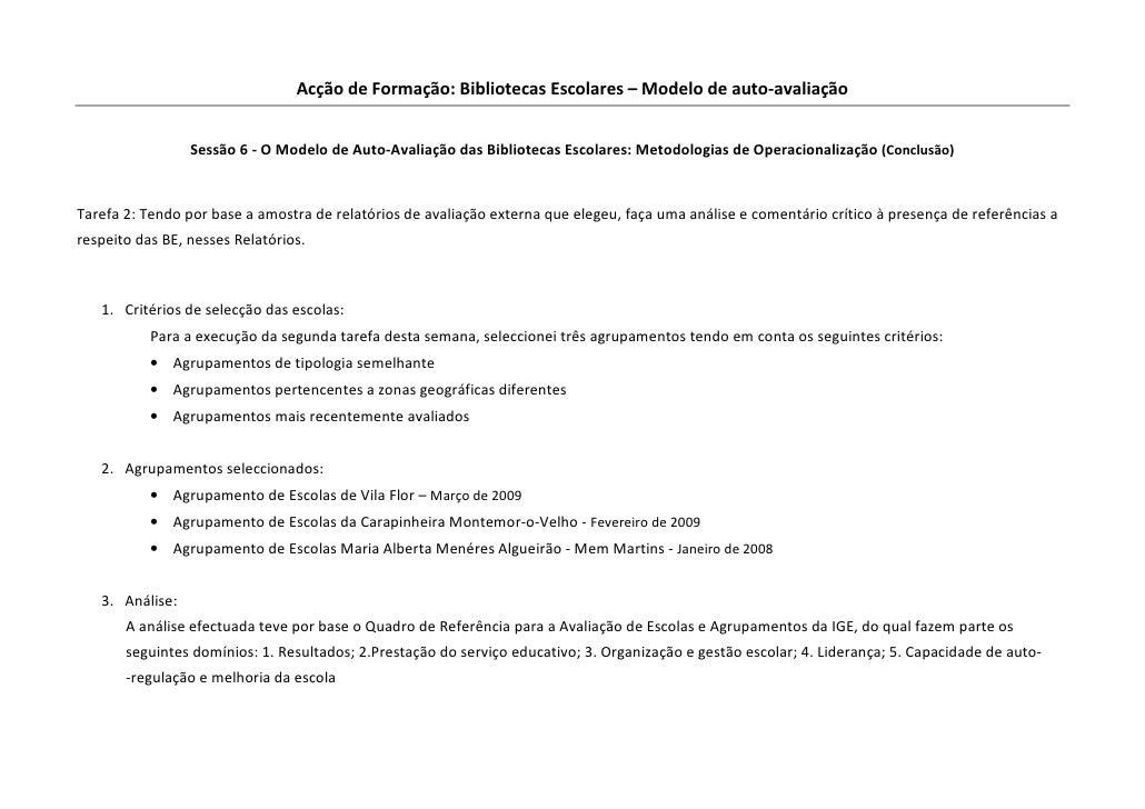 Acção de Formação: Bibliotecas Escolares – Modelo de auto-avaliação                    Sessão 6 - O Modelo de Auto-Avaliaç...