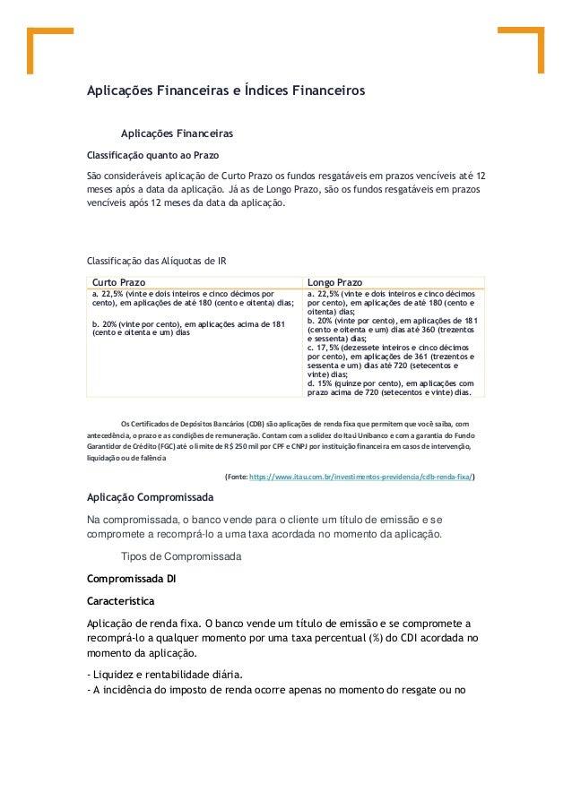Aplicações Financeiras e Índices Financeiros Aplicações Financeiras Classificação quanto ao Prazo São consideráveis aplica...