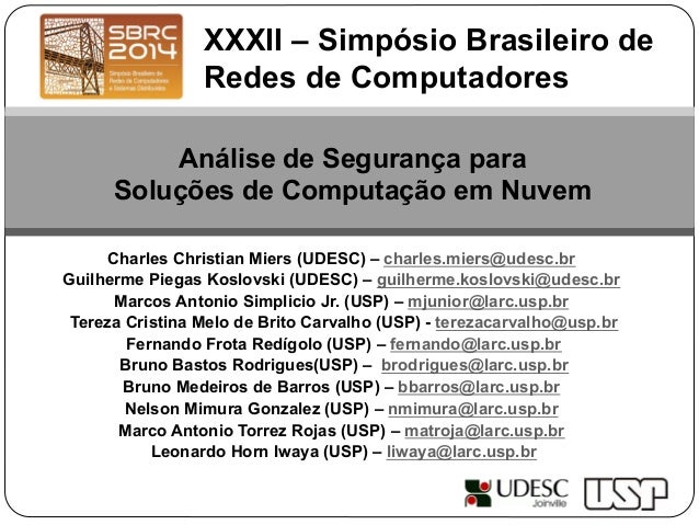 Charles Christian Miers (UDESC) – charles.miers@udesc.br Guilherme Piegas Koslovski (UDESC) – guilherme.koslovski@udesc.br...