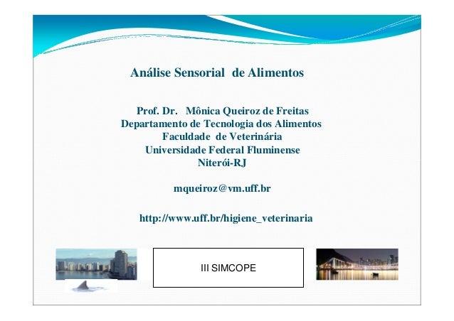 Análise Sensorial de Alimentos Prof. Dr. Mônica Queiroz de Freitas Departamento de Tecnologia dos Alimentos Faculdade de V...