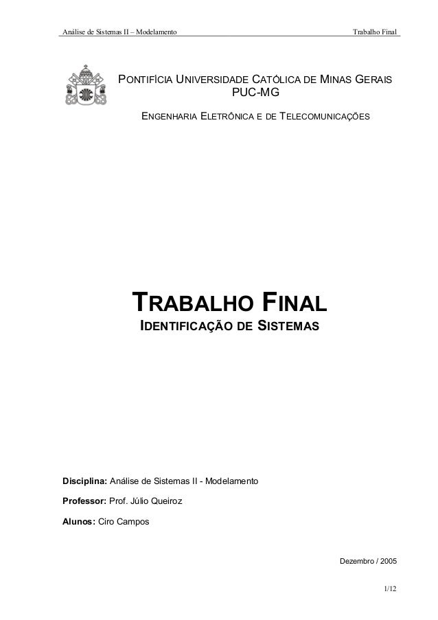 Análise de Sistemas II – Modelamento Trabalho Final PONTIFÍCIA UNIVERSIDADE CATÓLICA DE MINAS GERAIS PUC-MG ENGENHARIA ELE...