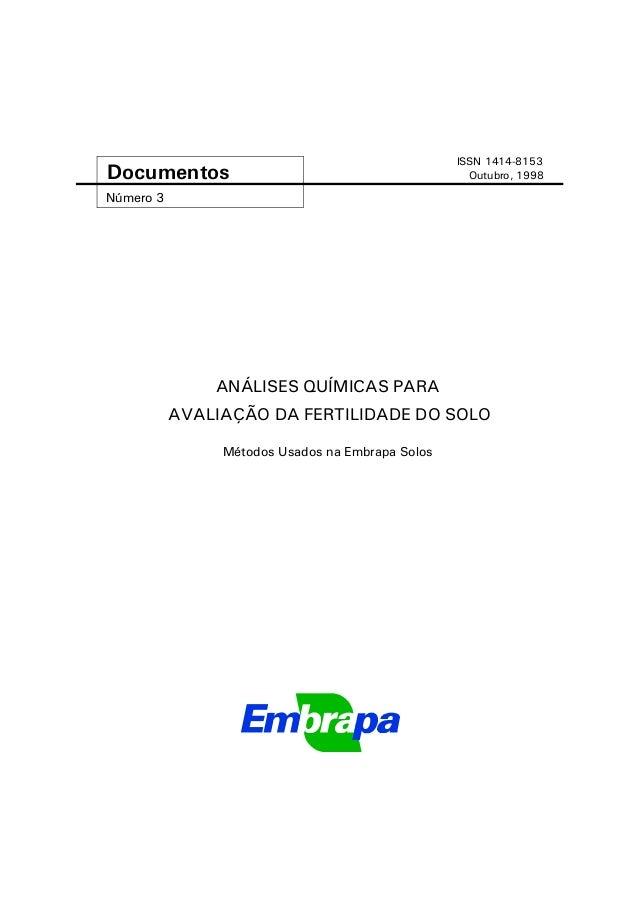 ANÁLISES QUÍMICAS PARA AVALIAÇÃO DA FERTILIDADE DO SOLO Métodos Usados na Embrapa Solos Número 3 Documentos ISSN 1414-8153...