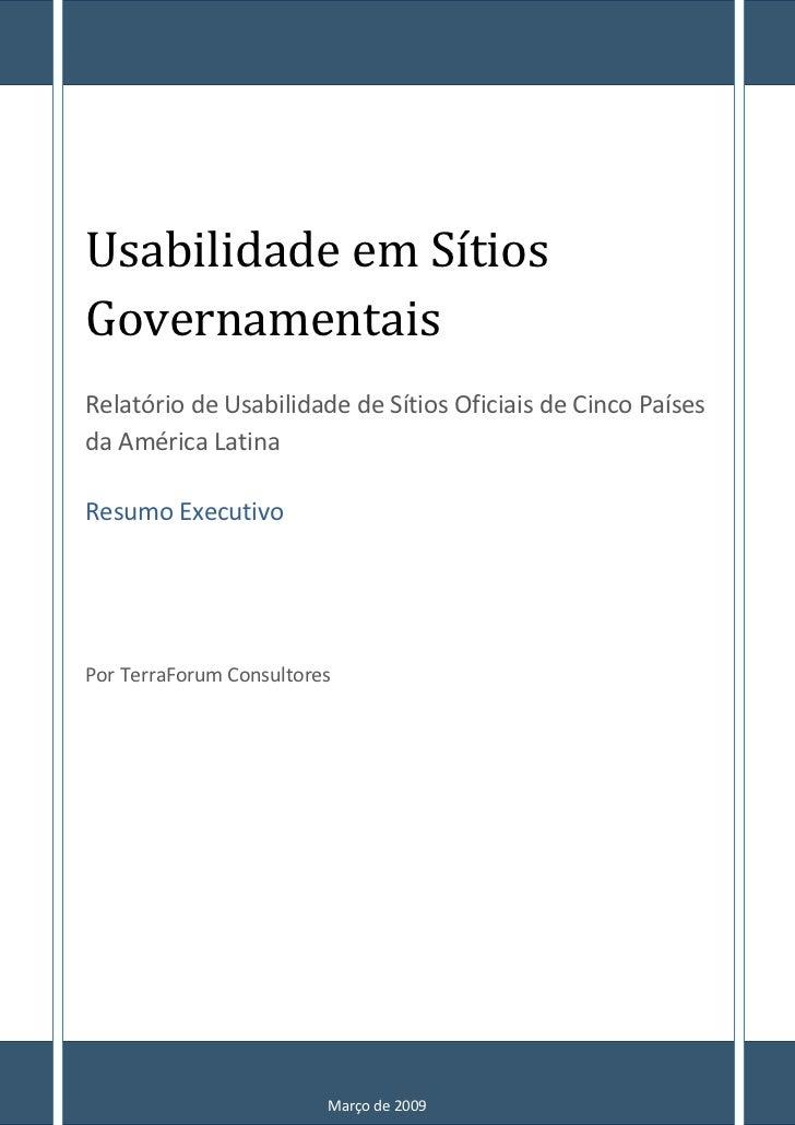 Usabilidade em Sítios Governamentais Relatório de Usabilidade de Sítios Oficiais de Cinco Países da América Latina  Resumo...
