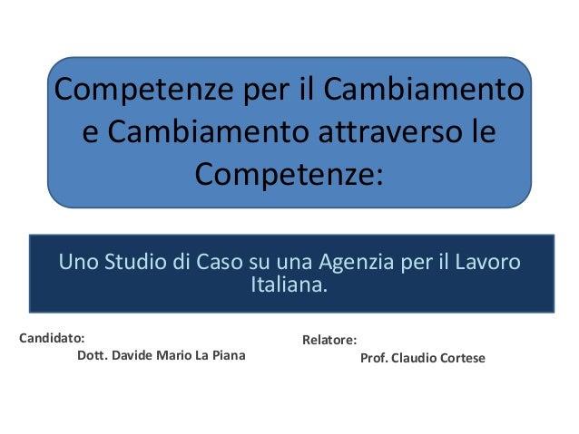 Competenze per il Cambiamento e Cambiamento attraverso le Competenze: Uno Studio di Caso su una Agenzia per il Lavoro Ital...