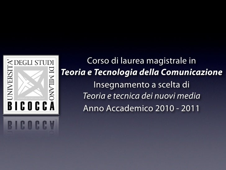 Corso di laurea magistrale inTeoria e Tecnologia della Comunicazione         Insegnamento a scelta di     Teoria e tecnica...