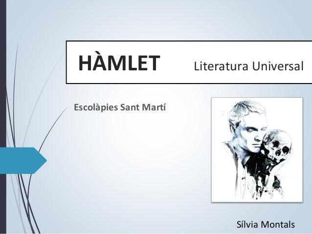 HÀMLET Literatura Universal Escolàpies Sant Martí Sílvia Montals