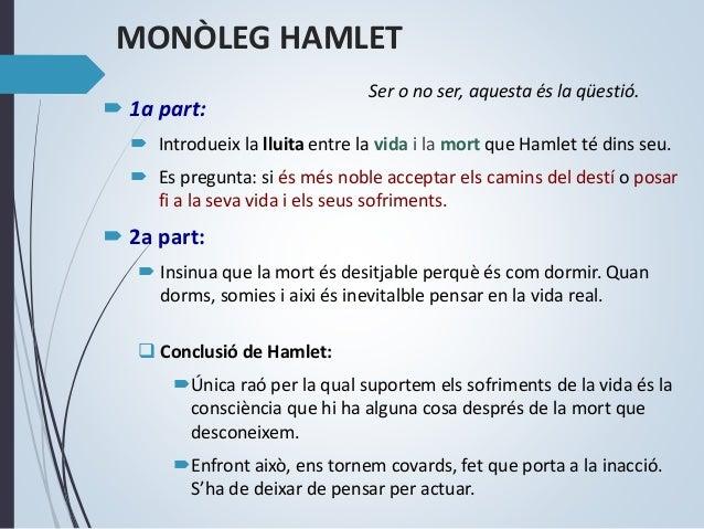 CONCLUSIÓ DEL PERSONATGE DE HÀMLET  HÀMLET: prototip de l'intel·lectual reflexiu i melangiós.  Anàlisi de la seva actitu...